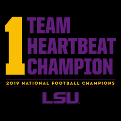 1Team 1 Heartbeat BLACK: 2019 LSU National Champions T-Shirt